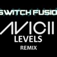 Avicii - Levels (Switch Fusion Remix)