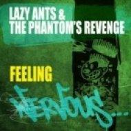 The Phantom\'s Revenge, Lazy Ants - Feeling (Original Mix)