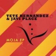 Tete Hernandez & Javi Place - Moja  (Original Mix)