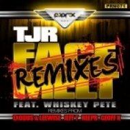 TJR, Whiskey Pete - Face Melt (DJ Exodus & Leewise Remix)