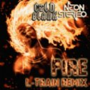 Cold Blank, Neon Stereo - Fire  (L-Train Remix)