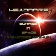 Headnoize vs. Cosmic Gate - Sunrise In Space (Headnoize Mashup)