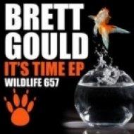 Brett Gould - It\'s Time  (Original Mix)