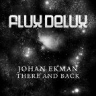 Johan Ekman - There & Back  (Original Mix)