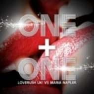 Loverush UK!, Maria Nayler - One & One 2012  (Club Mix)