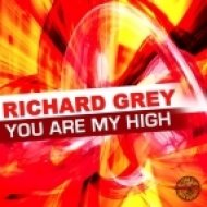 Richard Grey - You Are My High (Hard Mix)