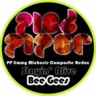 Bee Gees - Stayin\' Alive  (Pied Piper Jimmy Michaels Special Redux 2012)