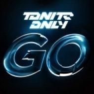 Tonite Only - Go  (Swanky Tunes Remix)