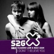 Claudio Lari & Max Lean feat. Stephen Pickup - I Don't Believe You  (Addict Djs & Arone Clein Remix)