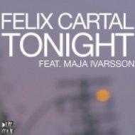 Felix Cartal Feat. Maja Ivarsson - Tonight  (Botnek Remix)
