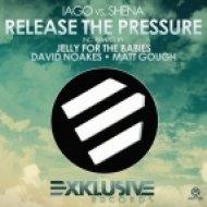 Shena, Iago - Release the Pressure (Radio Edit)