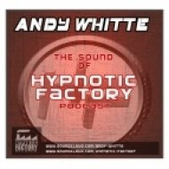 Andy Whitte - The Sound Of Hypnotic Factory podcast July 2o12 ()