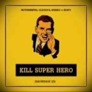 GROOVEBO$$ - KILL SUPER HERO  (BREAK INTERLUDE LONG MIX)