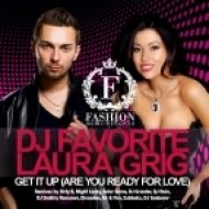 DJ Favorite and Laura Grig - Get it Up (Are You Ready For Love)  (Might Lazky Remix)