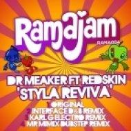 Dr Meaker - Styla Reviva (feat. Redskin - Interface D&B Remix)