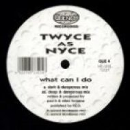 Twyce As Nyce - What Can I Do (Deep & Dangerous Mix)