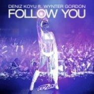 Deniz Koyu feat. Wynter Gordon - Follow You (Original Mix)
