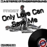 Frost - Only Love Can Save Me (German Melody Version)
