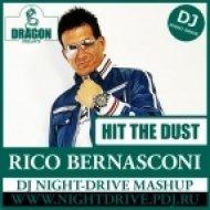 Rico Bernasconi vs Nicky Romero - Hit The Dust  (DJ NIGHT-DRIVE Mashup)