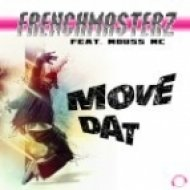 Frenchmasterz Feat. Mouss Mc - Move Dat  (Extended Mix)