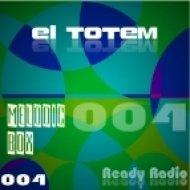 El Totem - Melodic Box 004  (Ready Radio Jingle)
