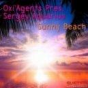 OXI\'AGENTS, Sergey Aquarius - Sunny Beach  (Original Mix)