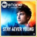 CJ Stone Feat. Jonny Rose - Stay 4ever Young  (Original Mix)