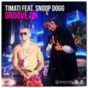 Timati feat. Snoop Dogg  -  Groove On  (Funkastarz & D-Jastic Call Out The World Mix)