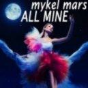 Mykel Mars - All Mine  (Extended)