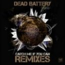 Dead Battery - Catch Me If You Can  (Vena Cava Remix)