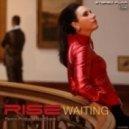 Rise - Waiting  (Original)