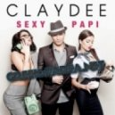 Claydee - Sexy Papi  (Radio Edit)
