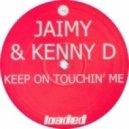 Jaimy And Kenny D - Keep On Touchin Me  (Oleg Izergin Remix)