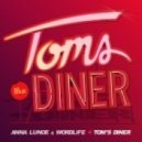Anna Lunoe, Wordlife, The Coconut Wireless - Tom\'s Diner  (The Coconut Wireless Remix)