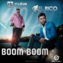 DJ Tulis & El Rico - Boom Boom  (Club Mix)