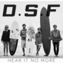 D.S.F - Hear It No More  (Des-Saints Edit)