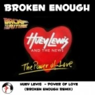 Huey Lewis & The News - Power Of Love  (Broken Enough Remix)