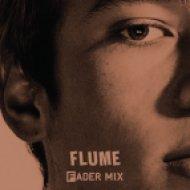 Flume -  FADER Mix ()