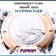 Adam Sick, Zakfreestyler - Hypnotize  (Original Mix)