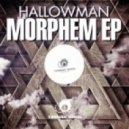 Hallowman - Morphem  (Original Mix)