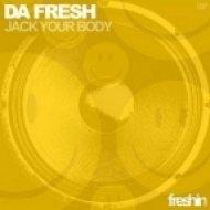 Da Fresh  - Jack Your Body  (Original Mix)