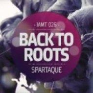 Spartaque - Back To Roots  (Original Mix)