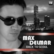 Max Delmar - Back To Seoul  (Radio Edit)