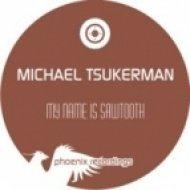 Michael Tsukerman - My Name Is Sawtooth (Original Mix)