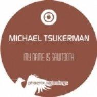 Michael Tsukerman - My Name Is Sawtooth (Sebastian Brandt Remix)