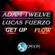 Adam Twelve, Lucas Fuerzo - Get Up (Original Mix)