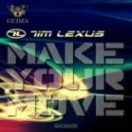 Tim Lexus - Make Your Move  (Original Mix)