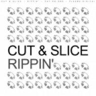 Cut & Slice - Rippin\' (Original Mix)