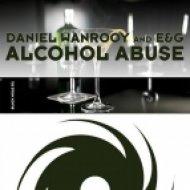 Daniel Wanrooy vs. E&G - Alcohol Abuse  (Aerofoil Remix)