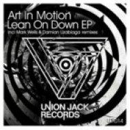Art in Motion - Lean On Down (Damian Uzabiaga Remix)